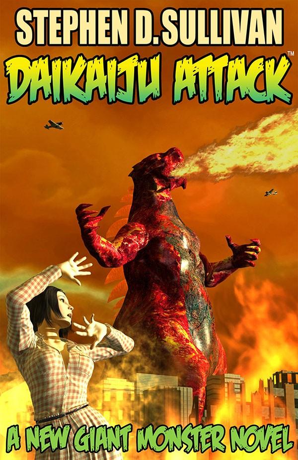 Daikaiju Attack: The Rise of Goragon by Stephen D. Sullivan
